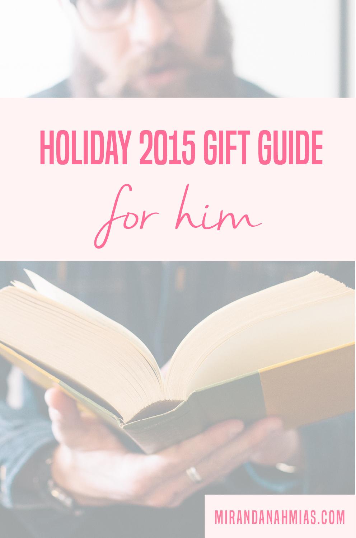 Holiday 2015 Gift Guide: For Him // Miranda Nahmias Design