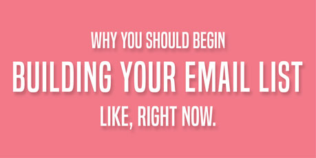 Why You Should Begin Building Your Email List, via @mirandanahmias