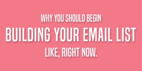 Why You Should Begin Building Your Email List, via @mirandanahmias