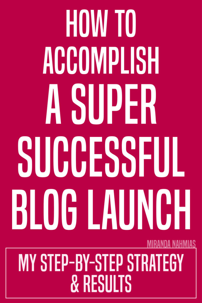How to Accomplish a Super Successful Blog Launch. My Step-by-Step Strategy and Results! // Miranda Nahmias Design @mirandanahmias