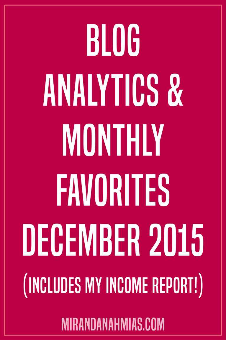 Blog Analytics & Monthly Favorites: December 2015 (including my income report!) // Miranda Nahmias Design