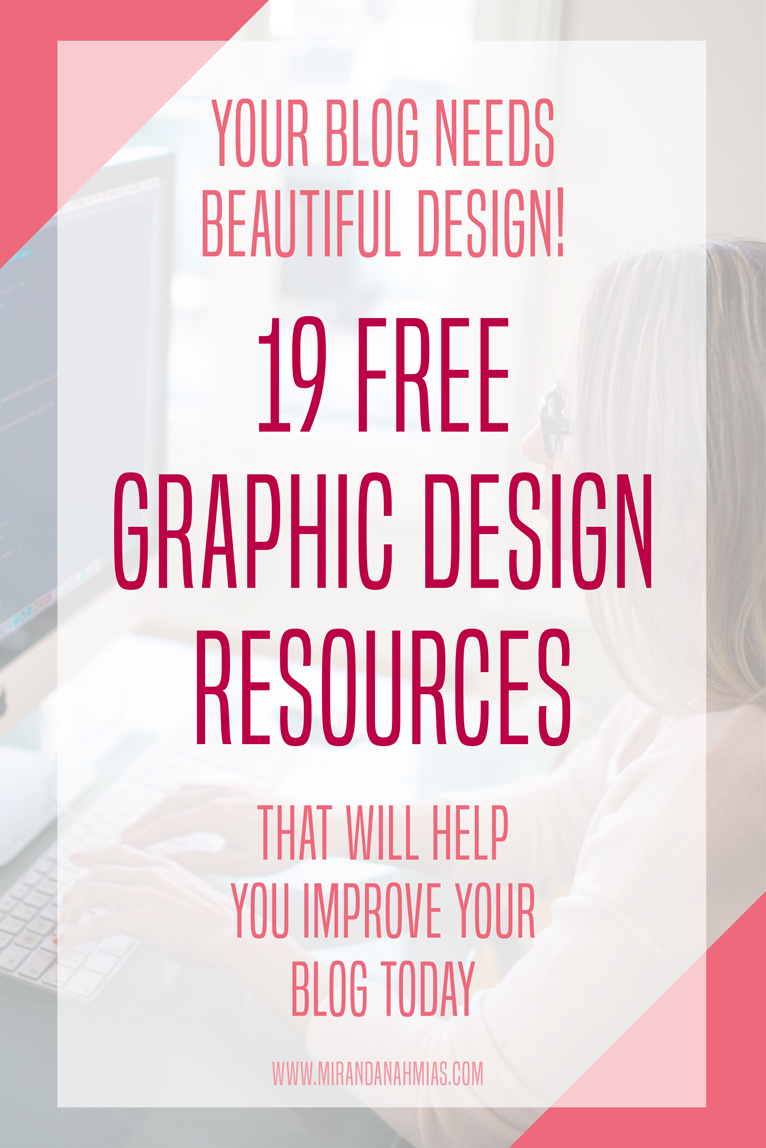 Your Blog Needs Beautiful Design! 19 Free Graphic Design Resources that Will Help You Improve Your Blog // Miranda Nahmias Design