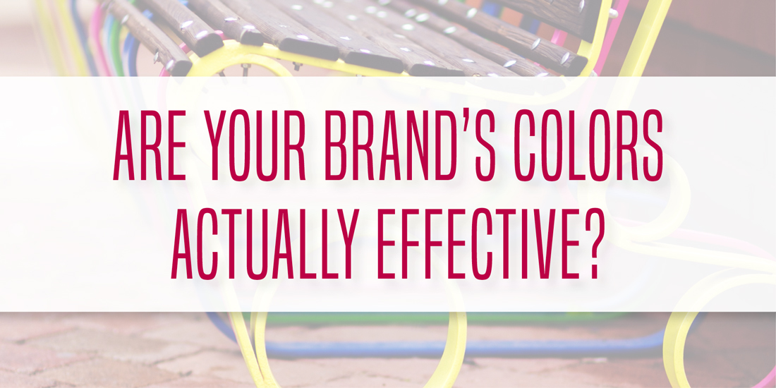 Are Your Brand's Colors Actually Effective? Via @mirandanahmias