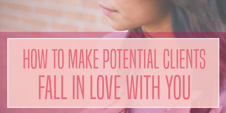 How To Make Potential Clients Fall In Love With You, Via @