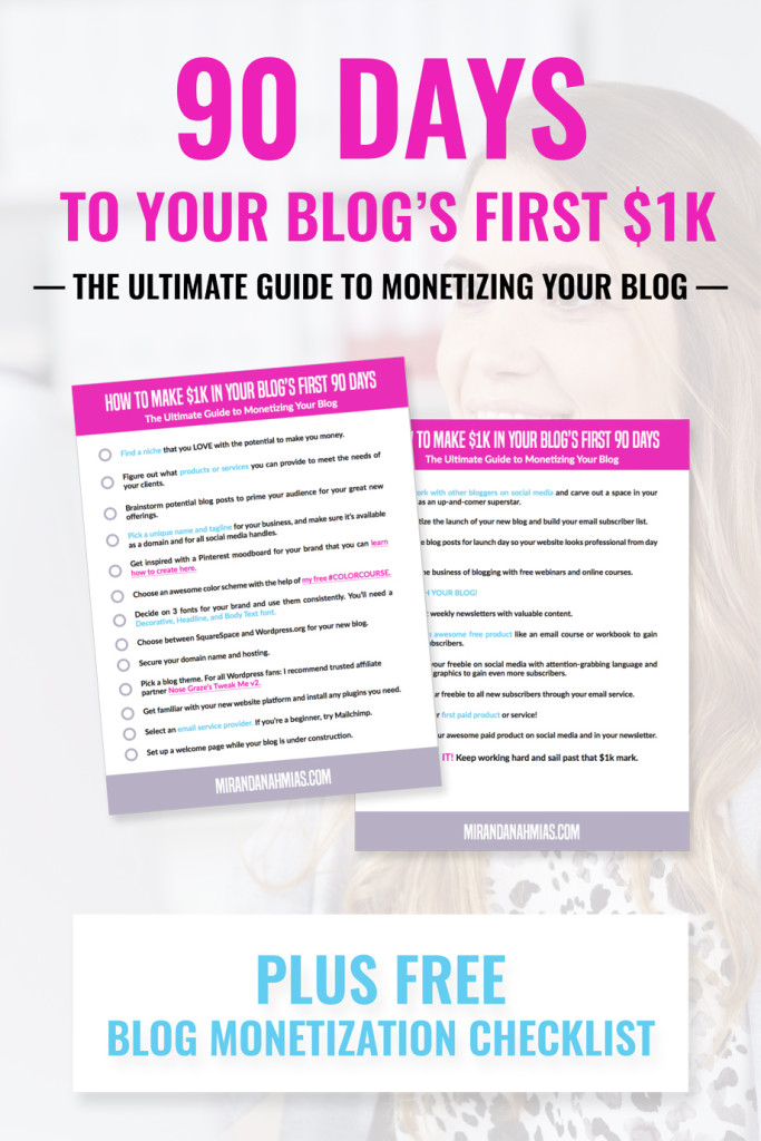 Get your FREE ultimate guide on how to monetize your blog checklist! Learn more about how to make $1,000 in 90 days or less.