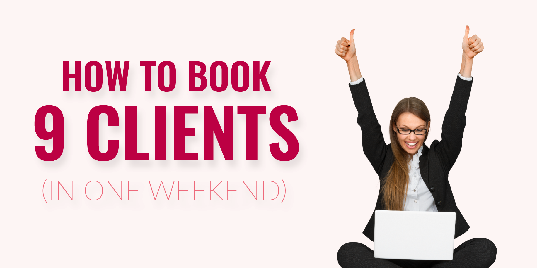 How To Book 9 Clients In A Single Weekend! Via @mirandanahmias