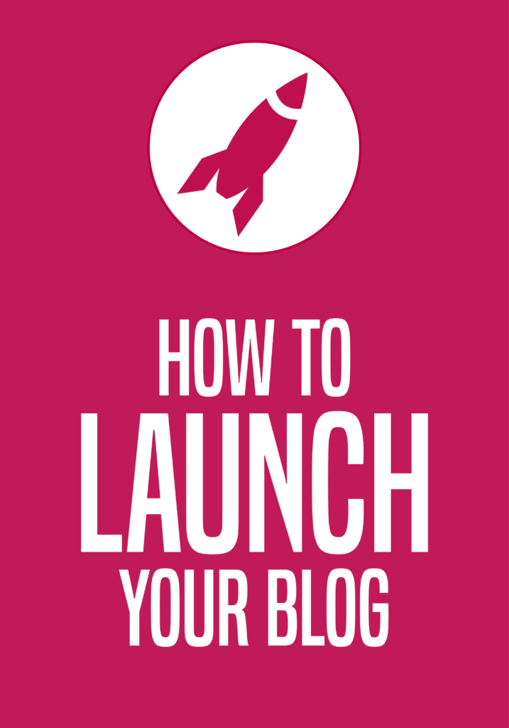 How to Launch Your Blog 1
