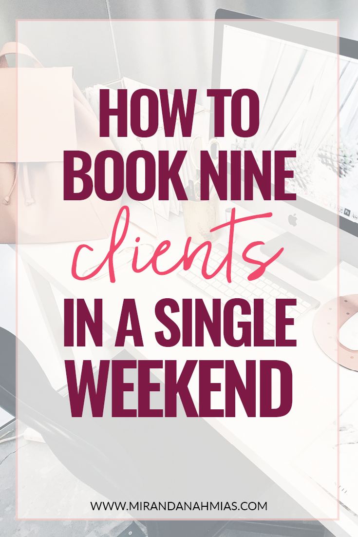 How to Book 9 Clients in a Single Weekend // Miranda Nahmias Design