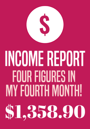 Income Report: Four Figures in Fourth Month Miranda Nahmias