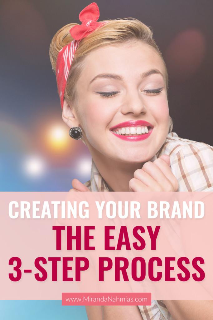 Creating Your Brand: My Easy 3-Step Process // Miranda Nahmias