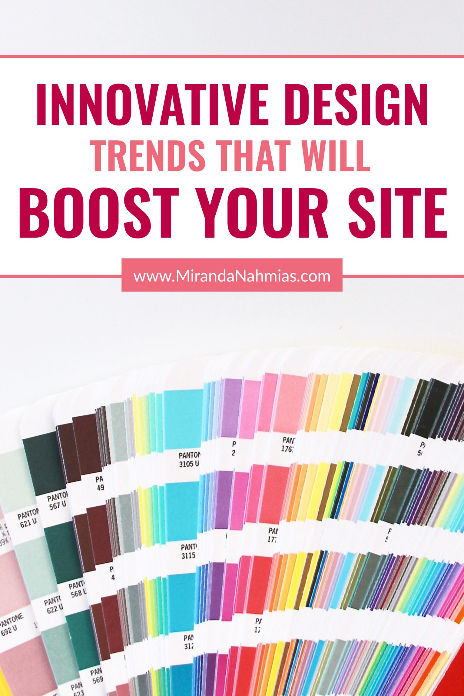 Innovative Design Trends That Will Boost Your Site! via www.mirandanahmias.com