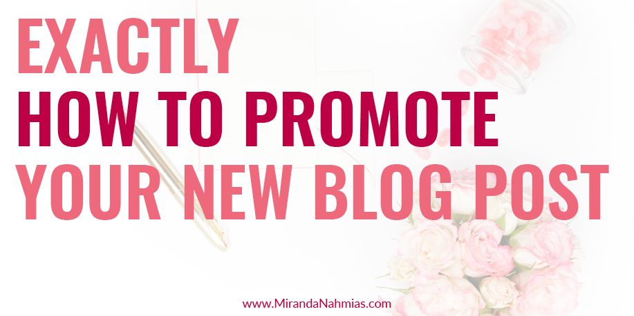 Exactly How To Promote Your New Blog Post