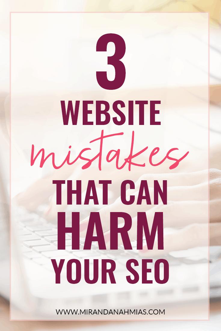 3 Website Mistakes That Can Harm Your SEO // Miranda Nahmias