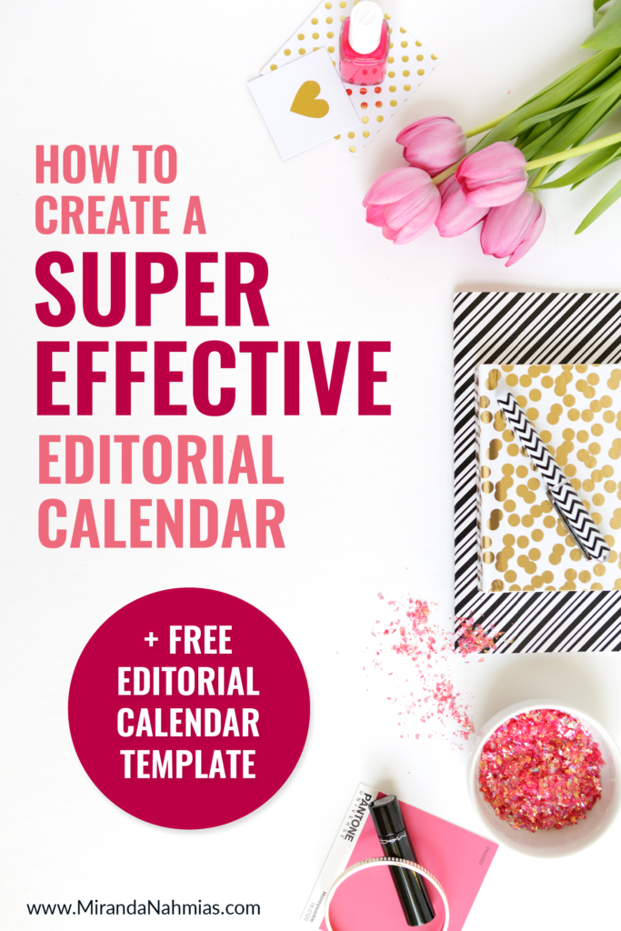 How to Create a Super Effective Editorial Calendar // Miranda Nahmias