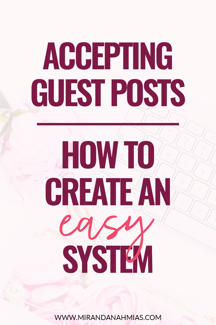 Accepting Guest Posts: How to Create an Easy System // Miranda Nahmias