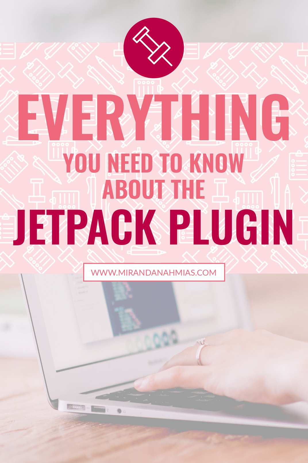 Everything You Need to Know About the Jetpack Plugin! This badass Wordpress plugin has 37 built-in features that you probably don't even know about! // Miranda Nahmias