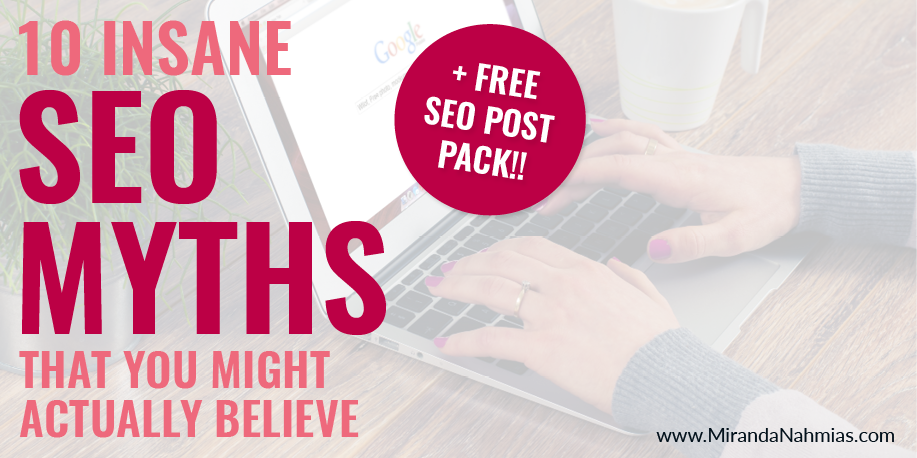 10 Insane SEO Myths That You Might Actually Believe
