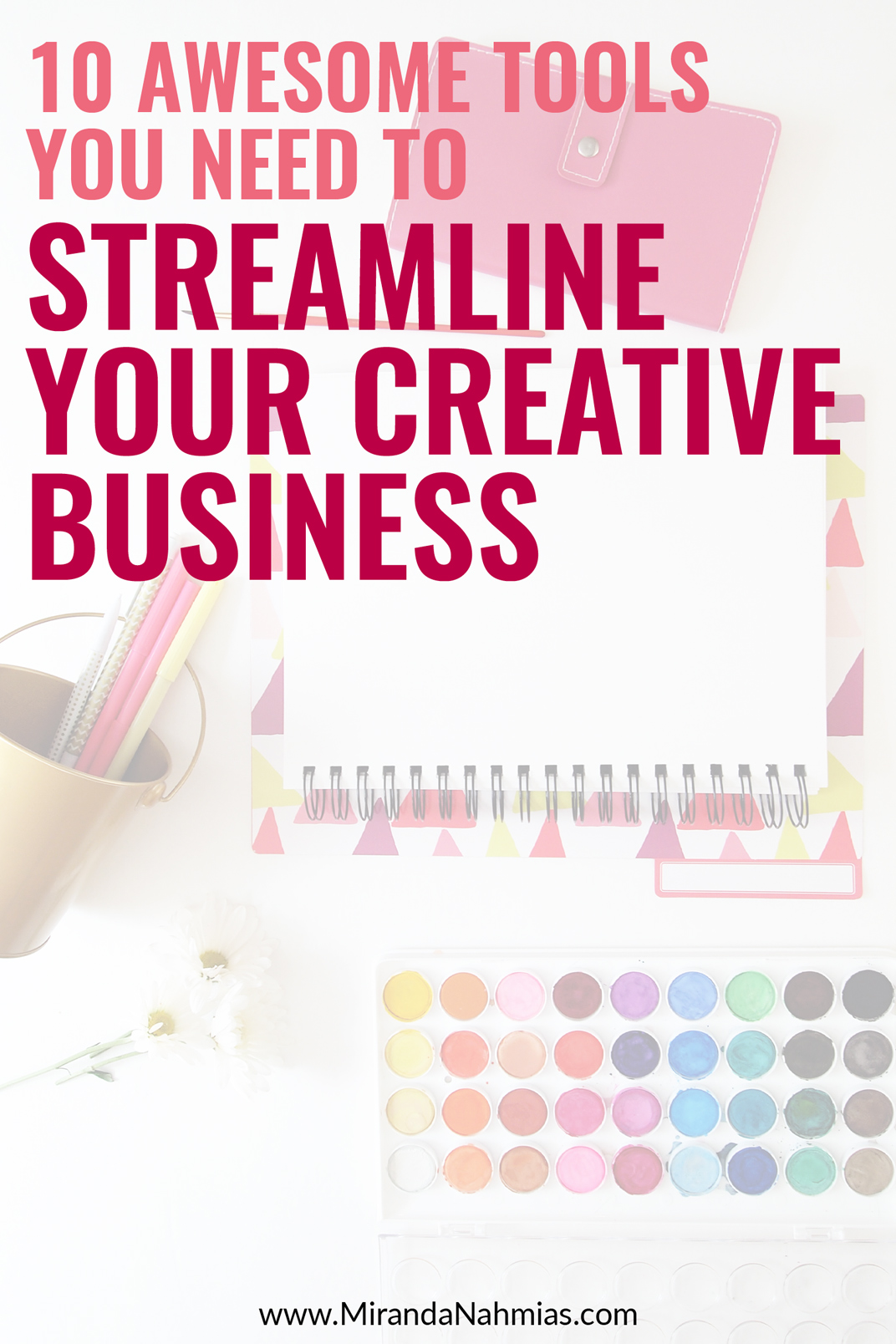 10 Awesome Tools to Streamline Your Creative Business // Miranda Nahmias