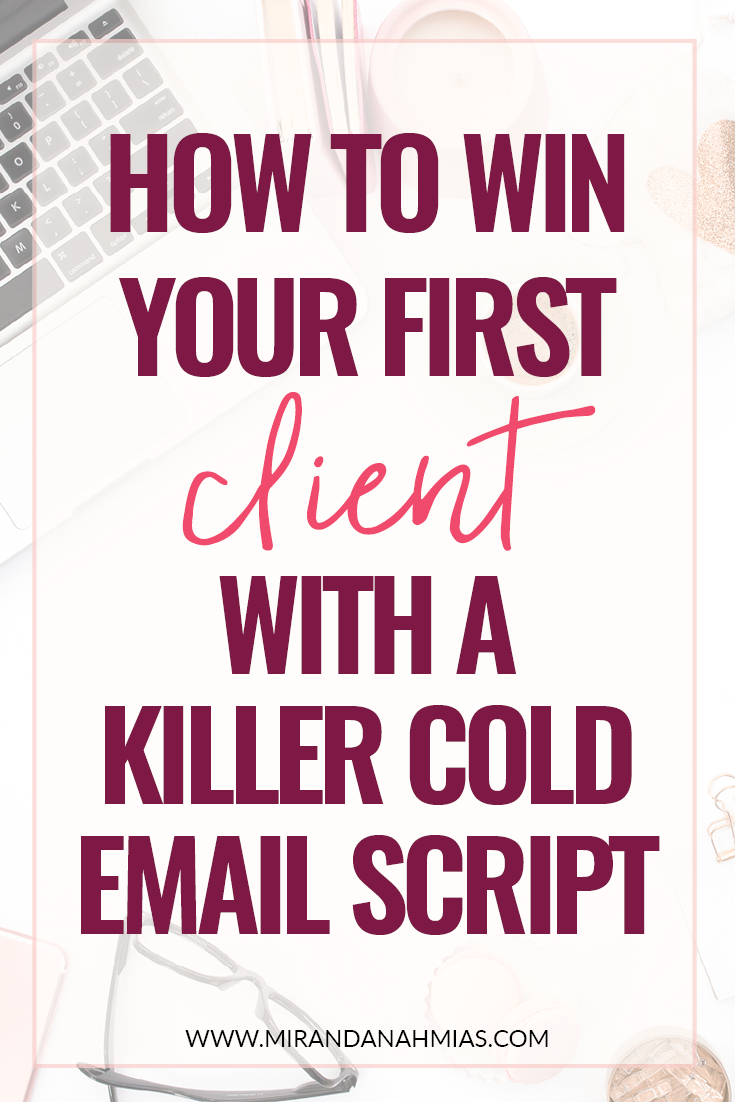 How to Win Your First Client with a Killer Cold Email Script // Miranda Nahmias
