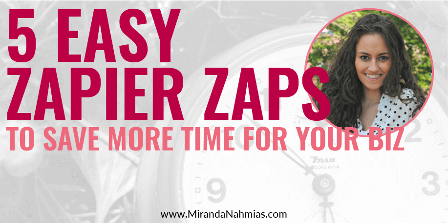 5 Easy Zapier Zaps To Save More Time For Your Biz