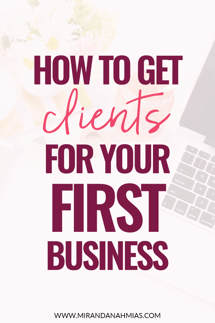 How to Get Clients For Your First Business // Miranda Nahmias