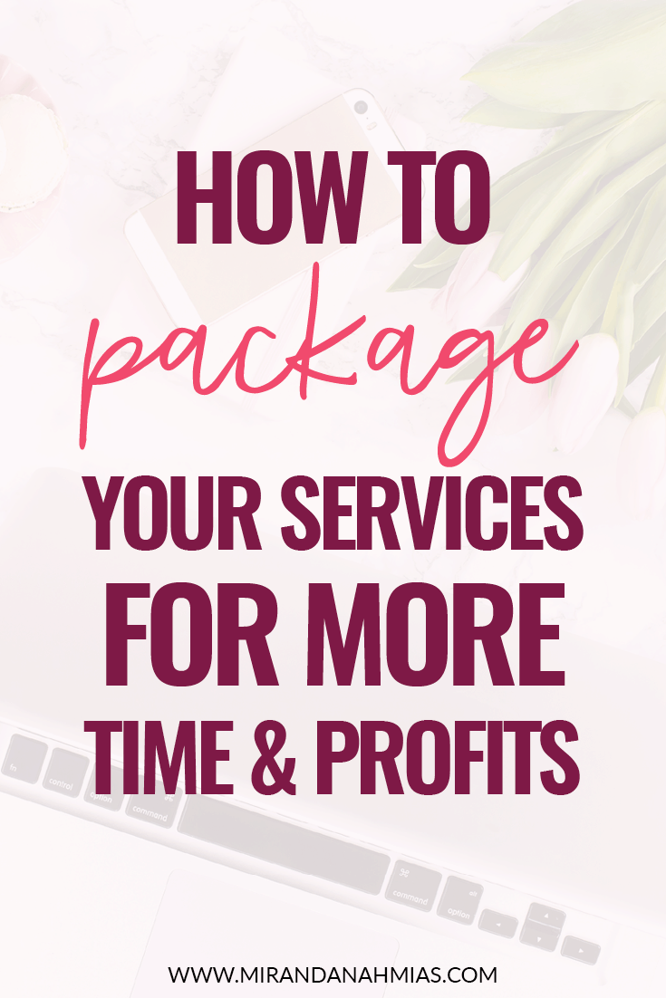 How To Package Your Services for More Time and Profits // Miranda Nahmias
