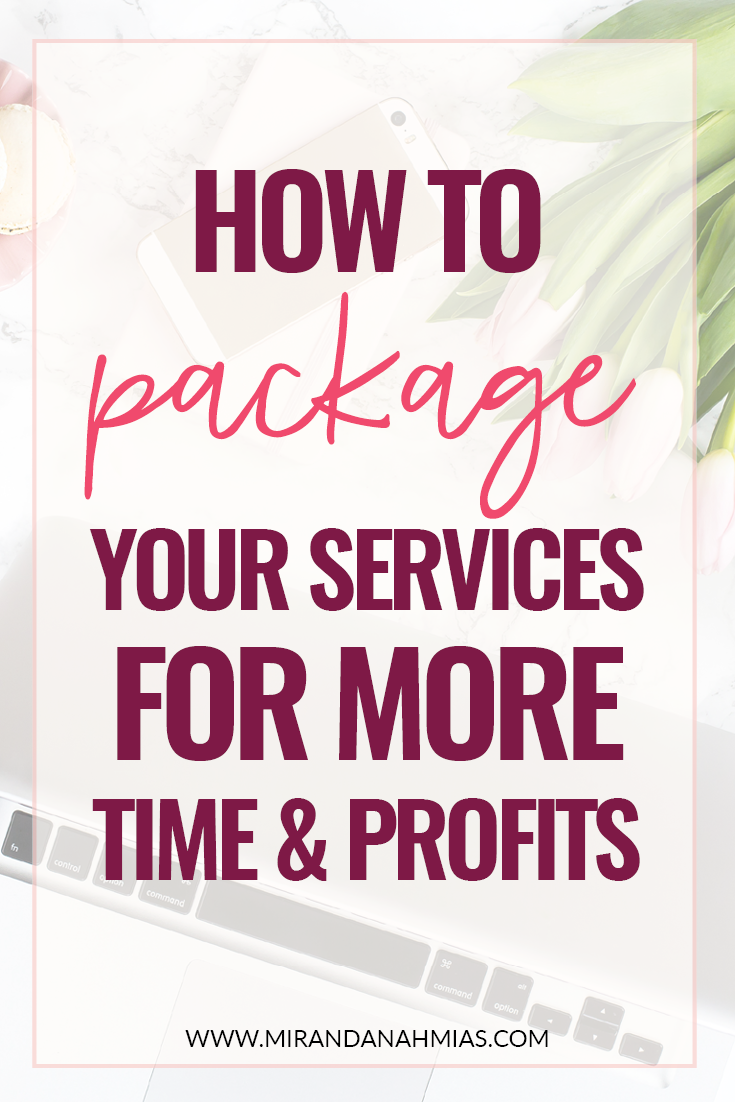 How to Package Your Services for More Time and Profits (ft. Nadia Finer) // Miranda Nahmias