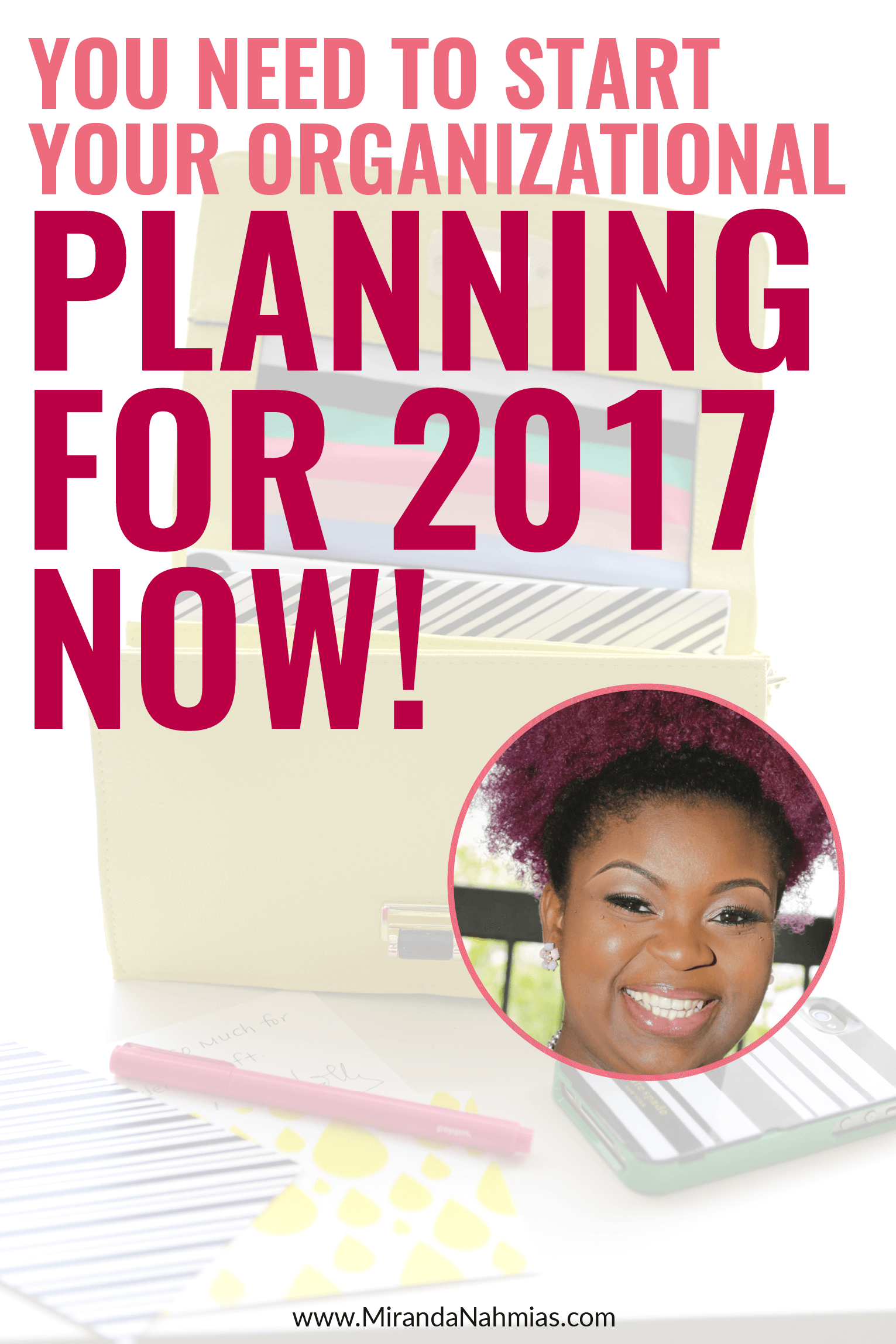 You Need to Start Organizational Planning for 2017 Now! // Miranda Nahmias