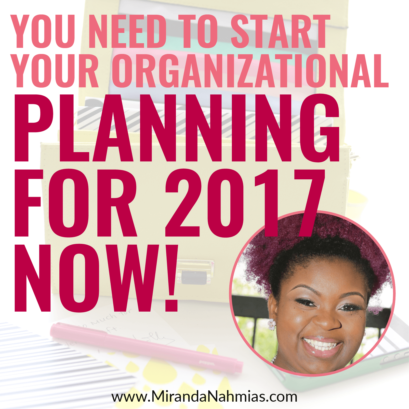 you need to start your organizational planning for 2017 now