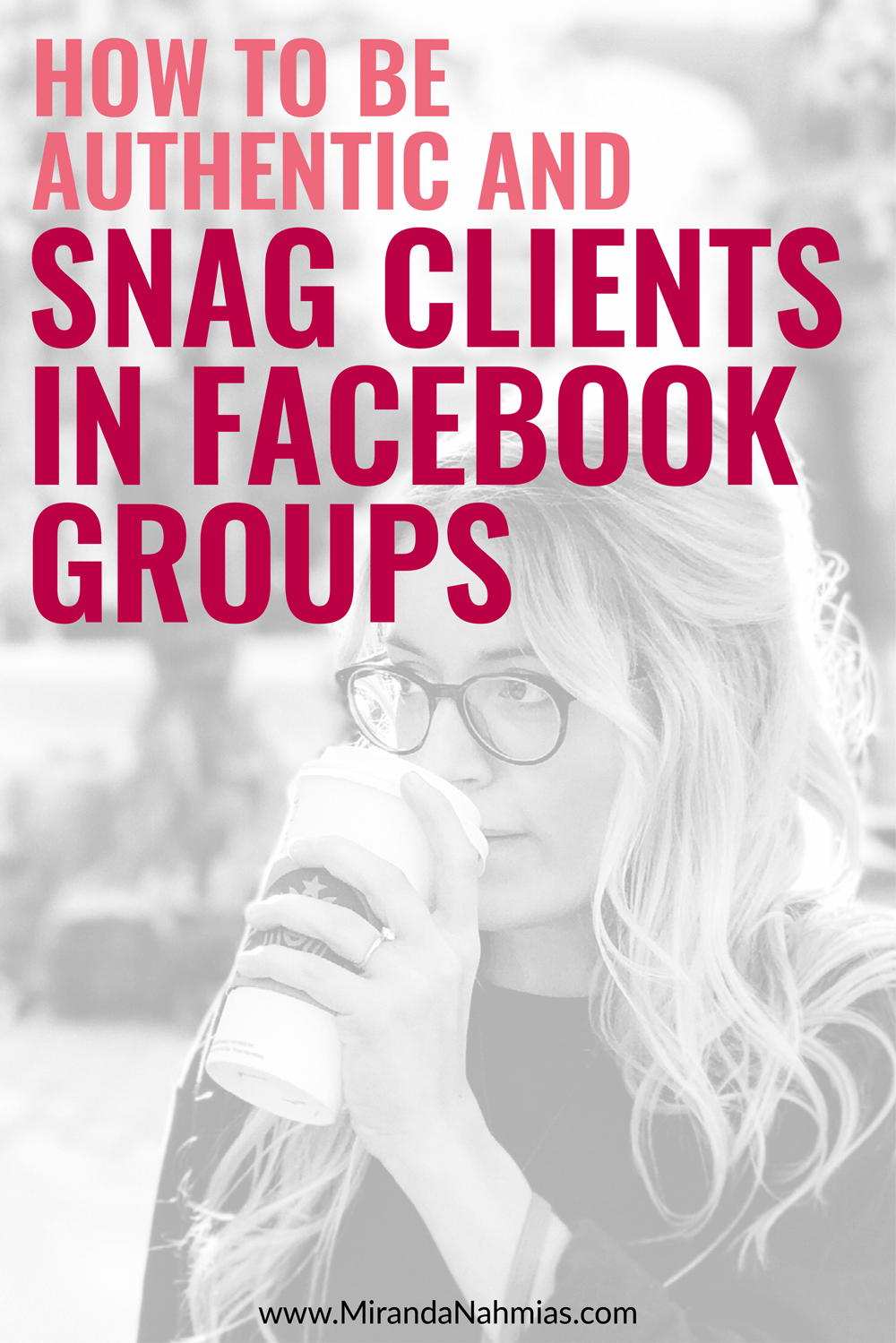How to Be Authentic and Snag Clients in Facebook Groups // Miranda Nahmias