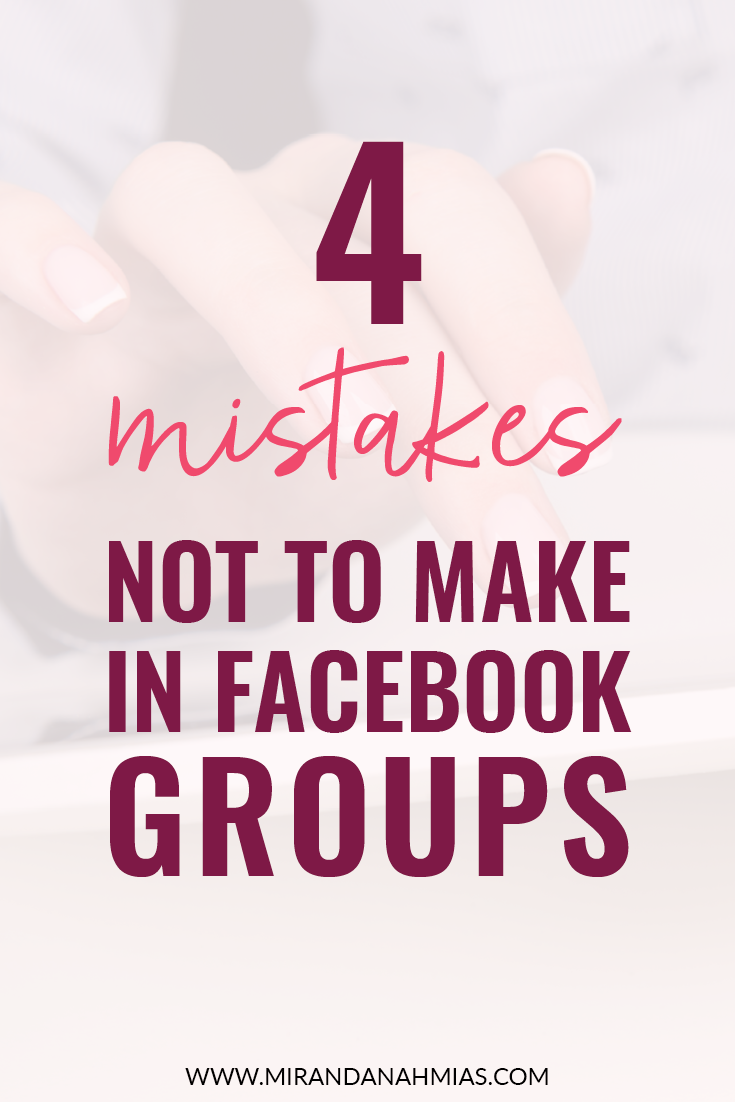 4 Mistakes Not to Make in Facebook Groups - Miranda Nahmias & Co