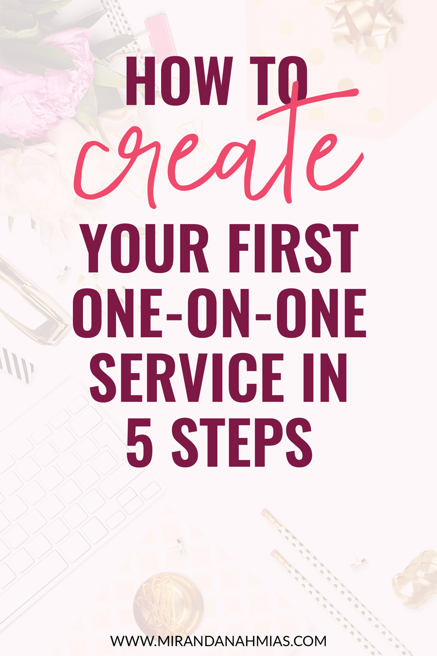 How to create your first one on one service in 5 steps | Miranda Nahmias & Co. - Score clients and grow your business with systematic marketing