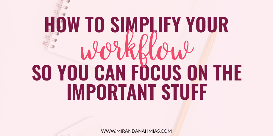 Simplify Your Workflow