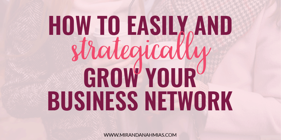 How To Easily And Strategically Grow Your Business Network