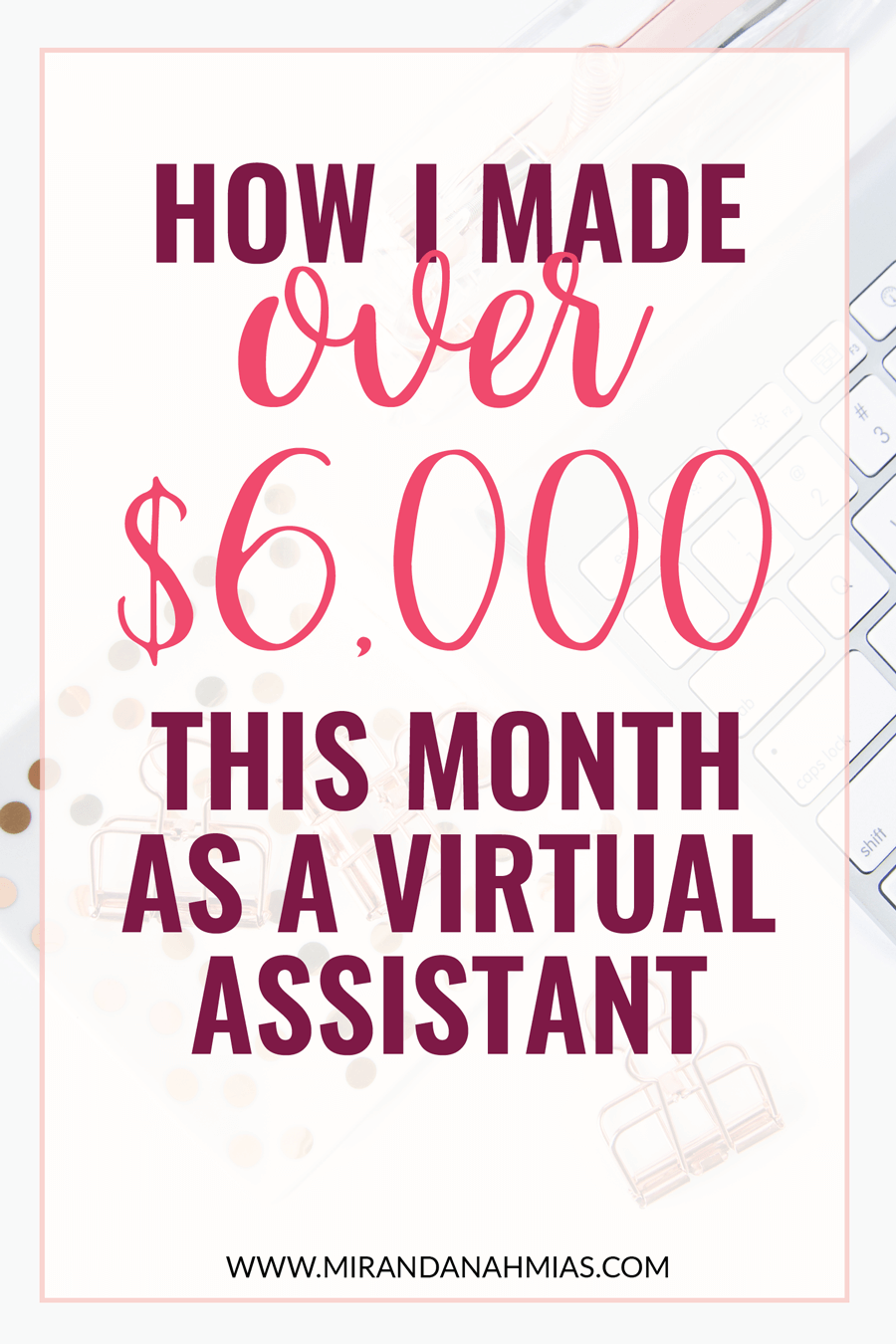 How I Made Over $6k This Month as a Virtual Assistant. I detail my income and expenses for January 2017 // Miranda Nahmias