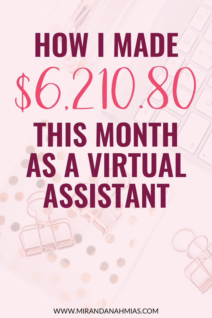 How I Made $6,210.80 as a Virtual Assistant This Month // Miranda Nahmias