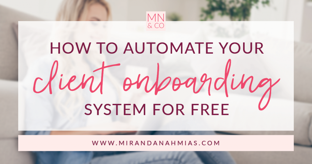 How to Automate Your Client Onboarding System for Free | | Miranda Nahmias & Co. Systematic Marketing for Service Providers