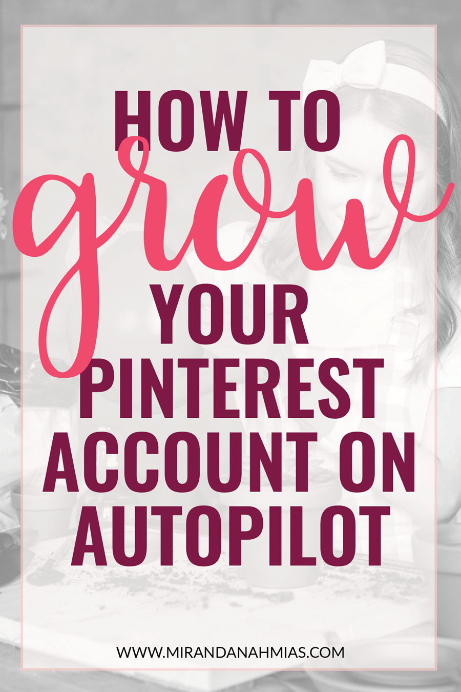 How to Grow Your Business with Pinterest on Autopilot! Use these expert tips and tricks to revamp your account and create massive growth and traffic from Pinterest // Miranda Nahmias & Co. Blog