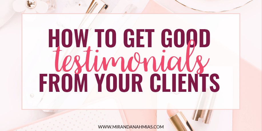 How To Get Good Testimonials From Your Clients