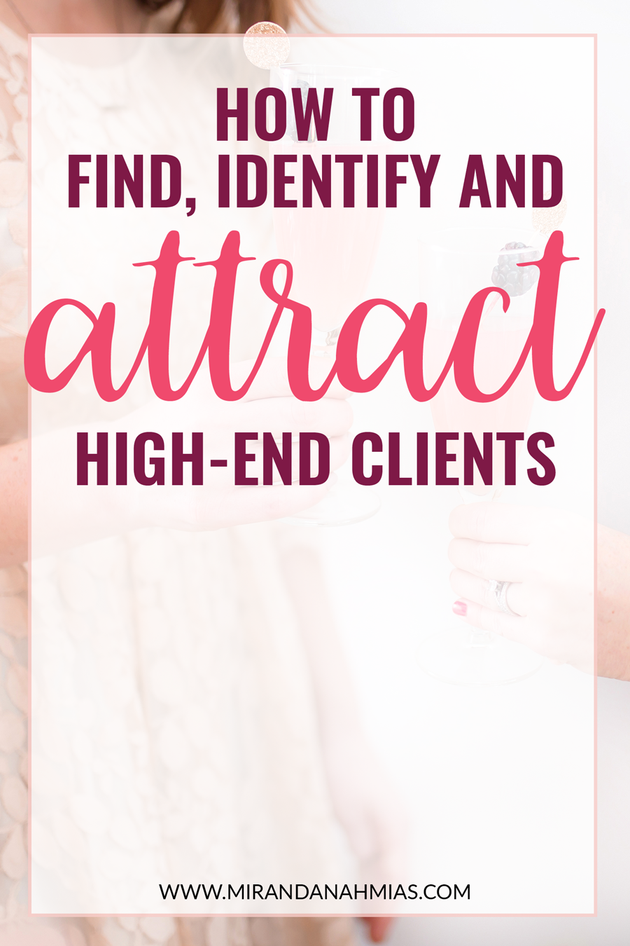 Want to learn exactly how to find, identify, and attract high-end clients? I cover the full high-end client onboarding process in my new blog post. Click to read and discover the secrets now! // Miranda Nahmias & Co. Digital Marketing + Virtual Assistance
