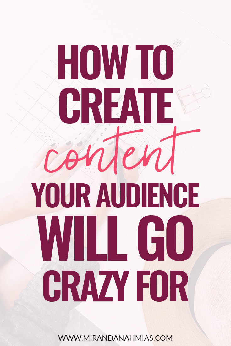 How to Create Content Your Audience Will Go Crazy For! The secret to getting your readers to share, engage, and comment // Miranda Nahmias & Co. Digital Marketing + Virtual Assistance Team