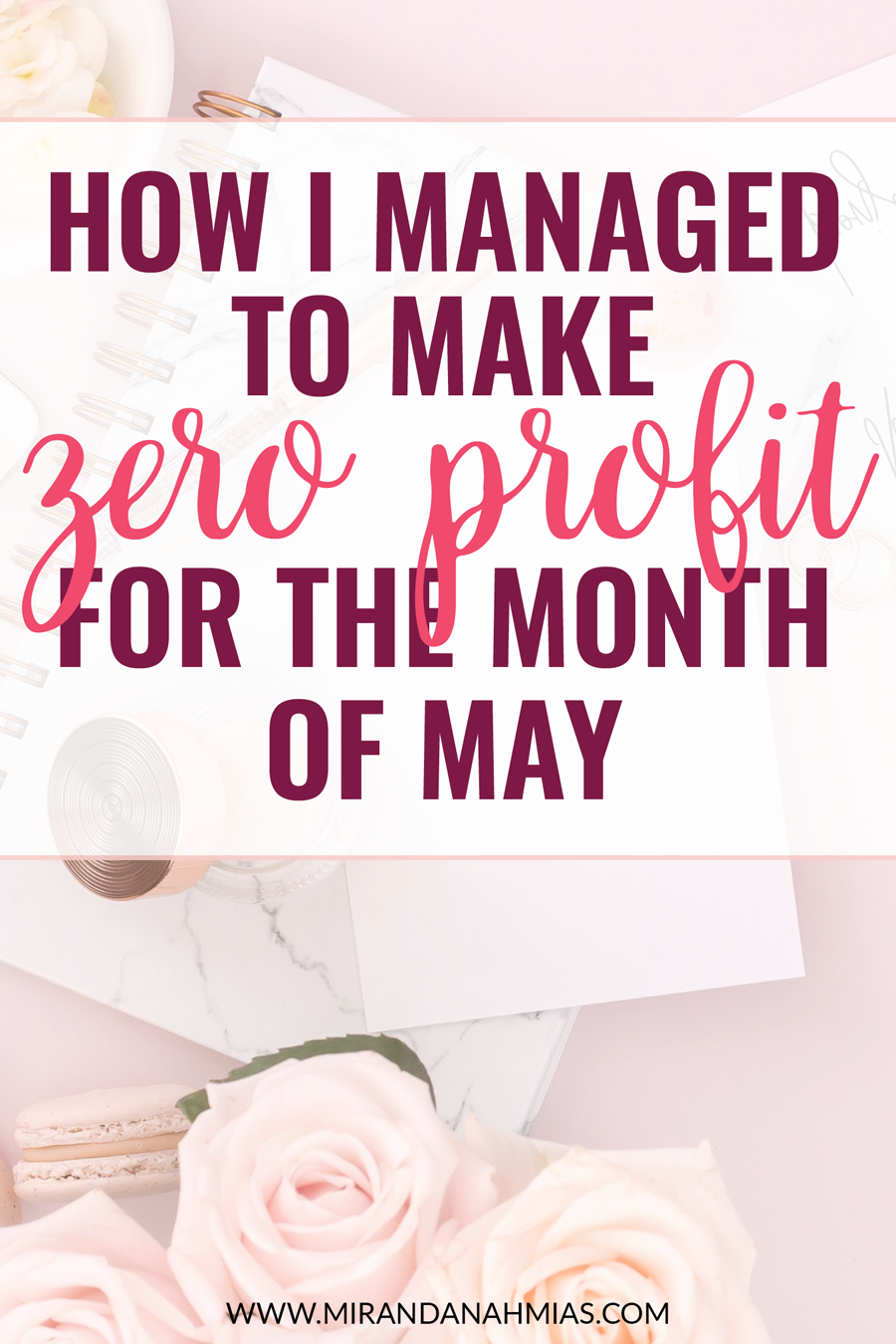 How I Managed to Make Zero Profit for the Month of May. My May 2017 income report // Miranda Nahmias & Co. Digital Marketing and Virtual Assistance