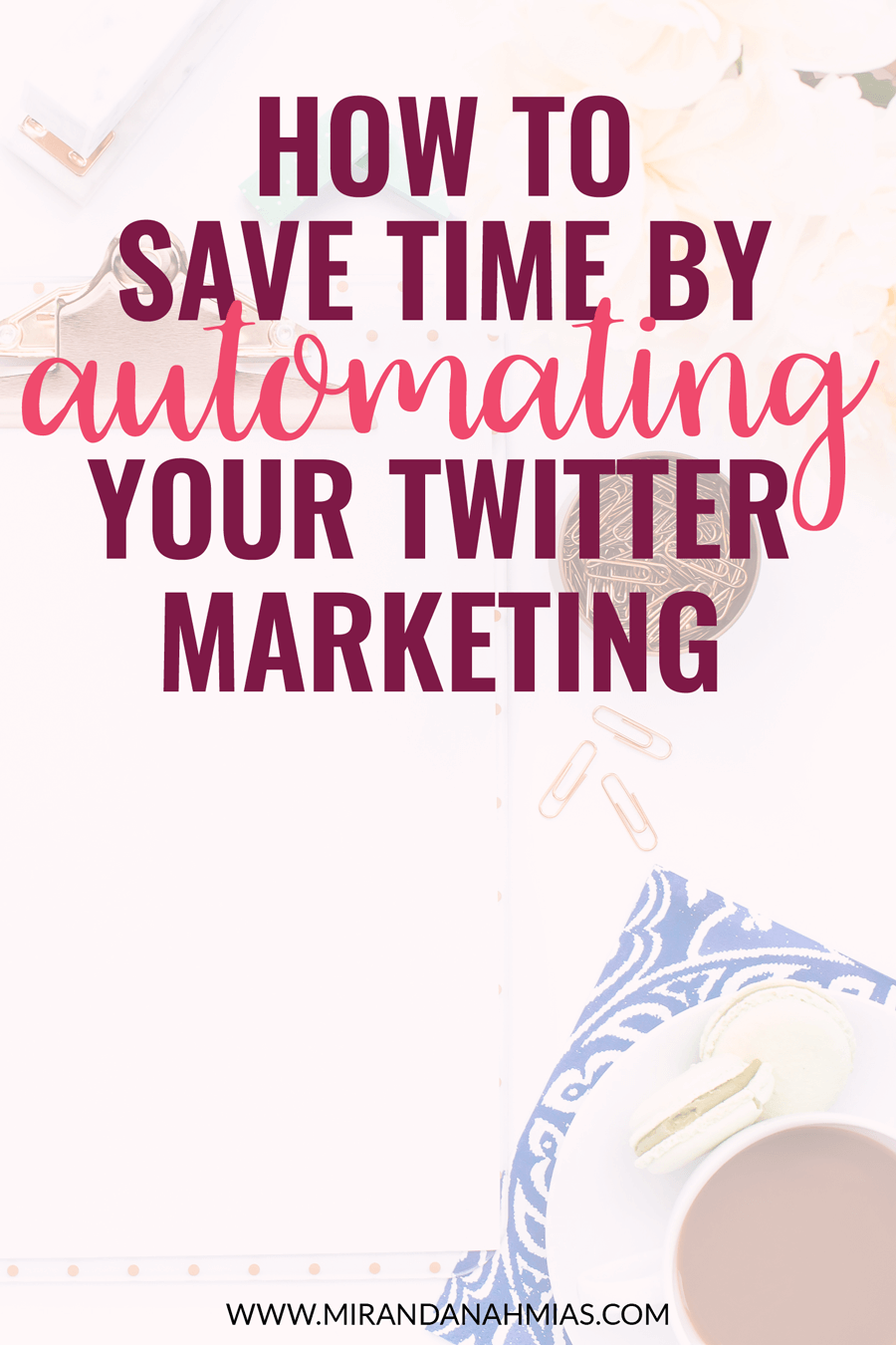 Spending way too much time on Twitter? Or have no idea how to use it correctly? Here's a super in-depth blog post about exactly how to save time by automating your Twitter marketing! | Miranda Nahmias & Co. Digital Marketing + Virtual Assistance
