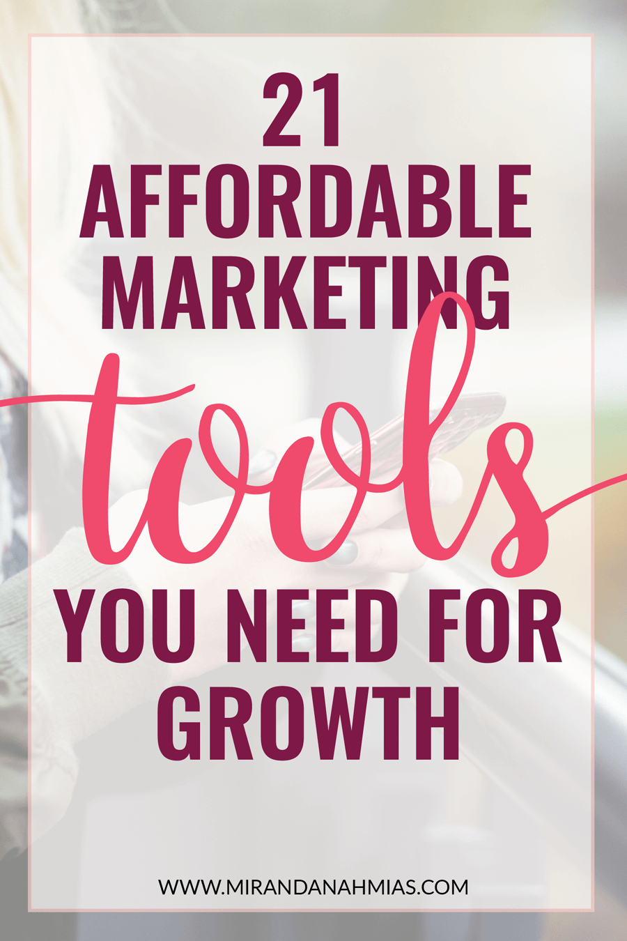21 Affordable Marketing Tools Your Business Needs for Growth! These tools helped me reach $10,000 per month. | Miranda Nahmias & Co. — Clients, Systems, Marketing