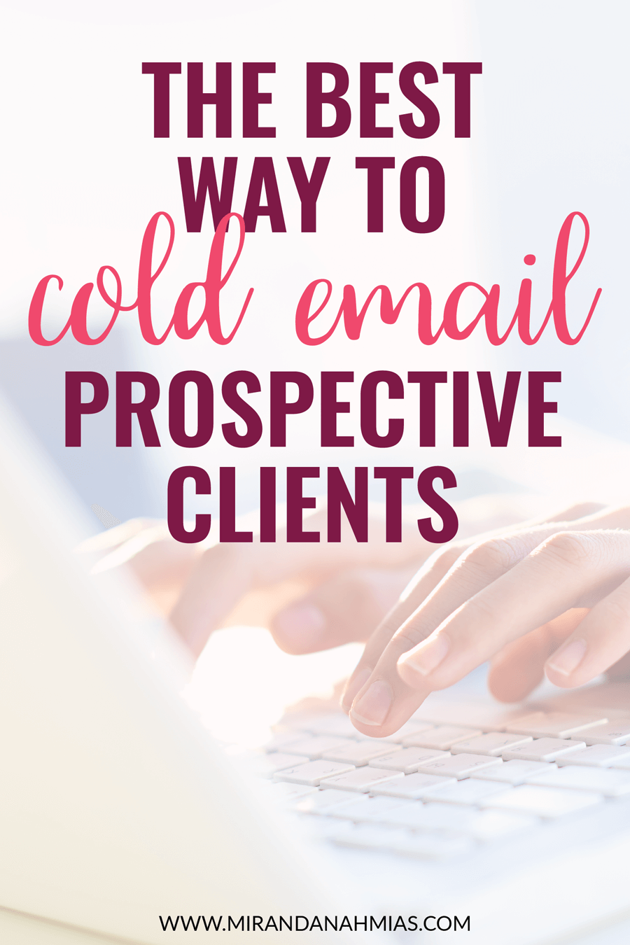 Curious about trying out cold emailing to get clients for your service-based business? Here's the best way to email prospective clients! | Miranda Nahmias & Co. Done-for-You Digital Marketing Services