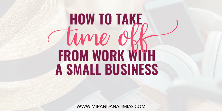 how-to-take-time-off-from-work-with-a-small-business