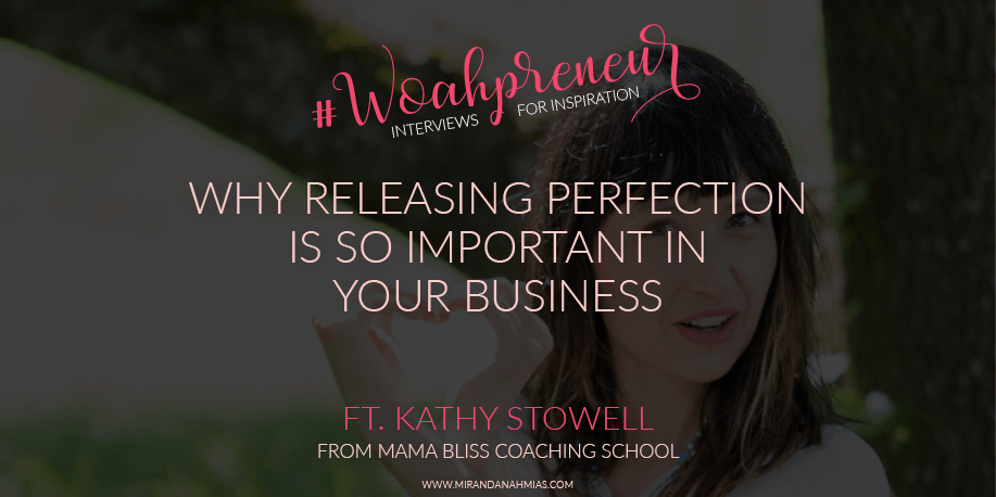 Woahpreneur 1 Kathy Stowell Releasing Perfection
