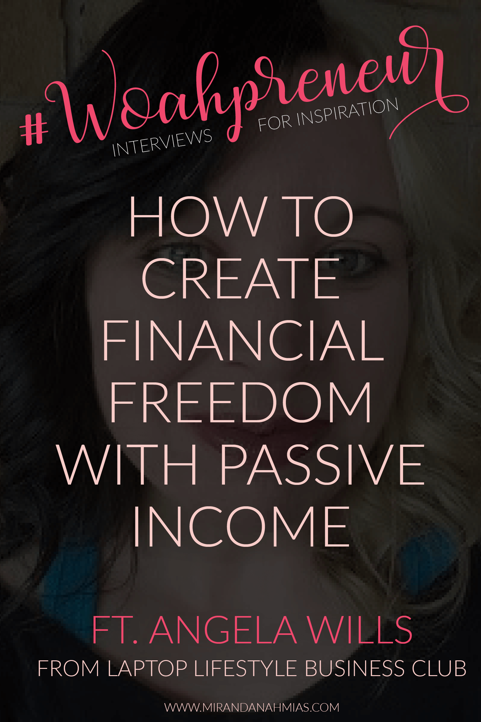Looking for financial freedom? On this episode of Woahpreneur Podcast, Angela Wills and I discuss how to use passive and active income to create financial freedom | Miranda Nahmias & Co. Systematic Marketing for Female Service Providers #Woahpreneur Podcast