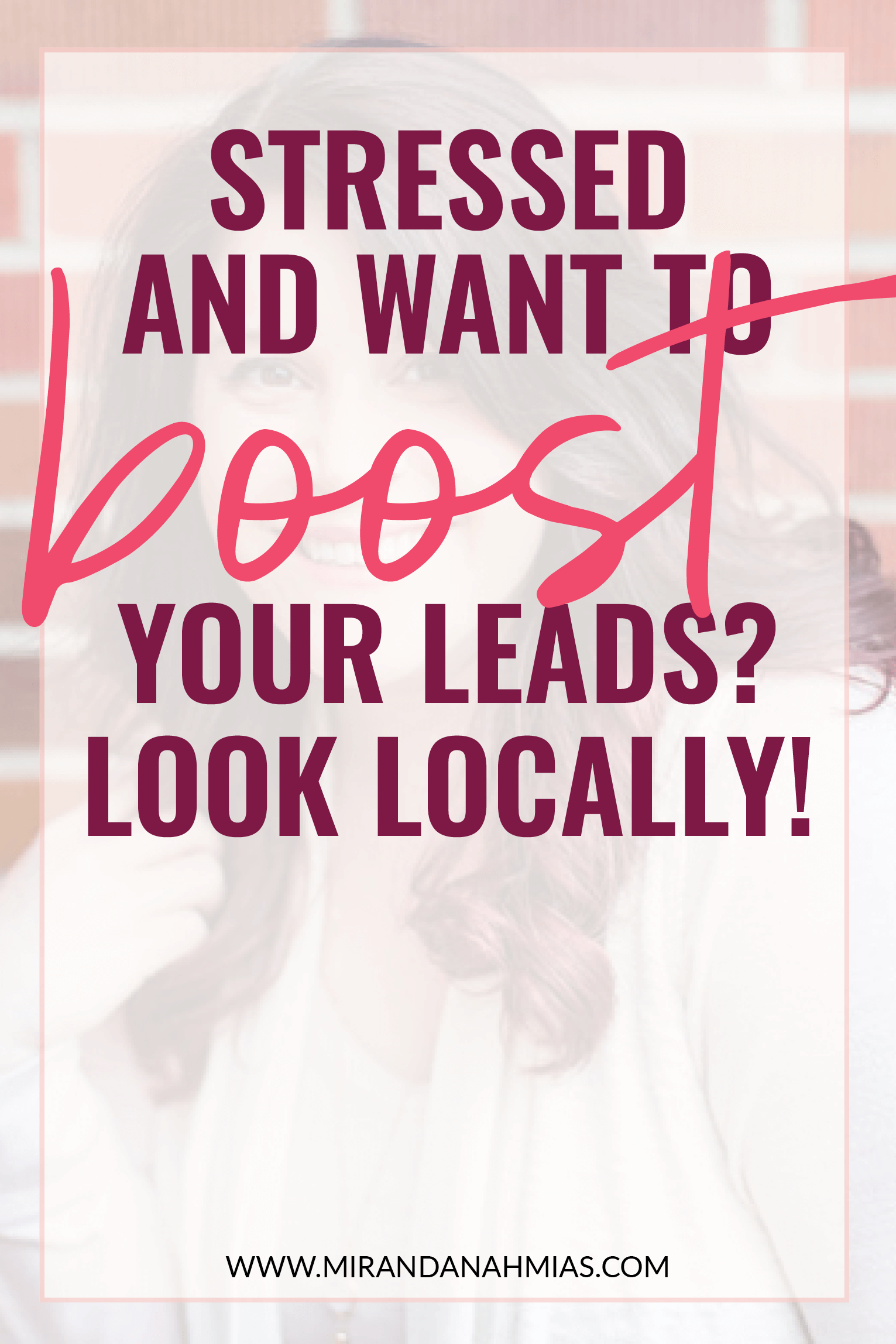 Stressed? Want to increase your leads? Look locally! | Miranda Nahmias & Co. — Score Clients and Explode Your Business with Systemized Marketing #marketing #clients