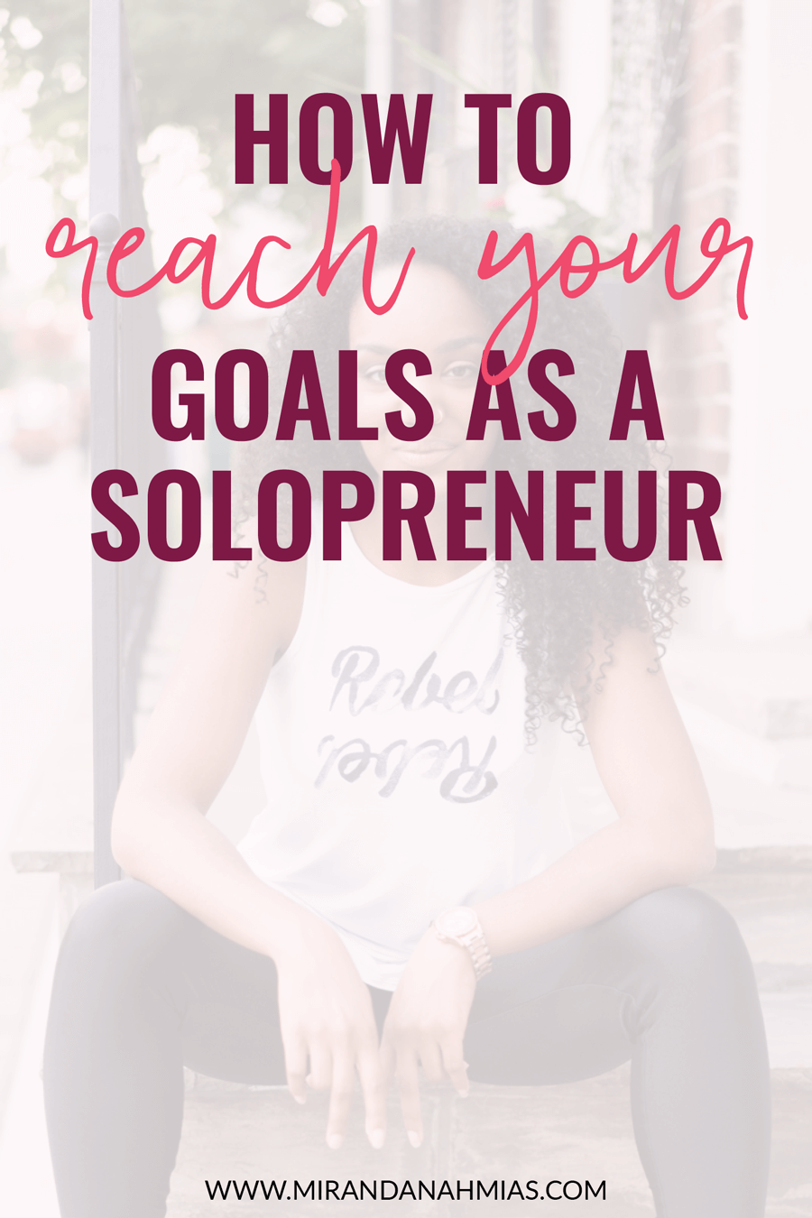 Are you ready for 2018? Here's some tips on how to reach your goals as a solopreneur | Miranda Nahmias & Co. — Score Clients and Explode Your Business with Systematic Marketing
